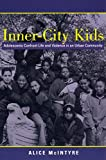 Inner City Kids: Adolescents Confront Life and Violence in an Urban Community (Qualitative Studies in Psychology)