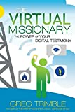 img - for The Virtual Missionary: The Power of Your Digital Testimony book / textbook / text book