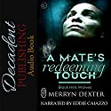 A Mate's Redeeming Touch: Black Hills Wolves Audiobook by Merryn Dexter Narrated by Eddie Caiazzo