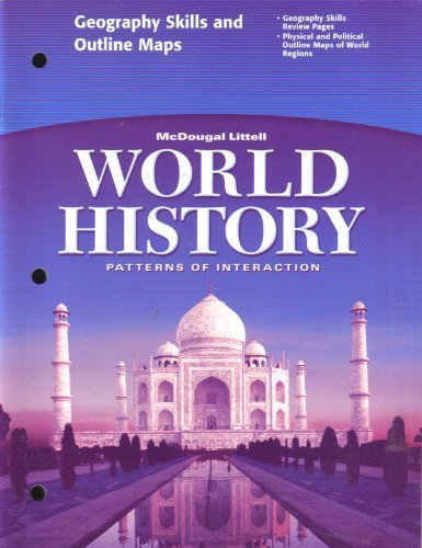 WORLD HISTORY GEOGRAPHY SKILLS AND OUTLINE MAPS [PATTERNS OF INTERACTION] BY MCDOUGAL LITTELL by MCDOUGAL LITTELL (2005)