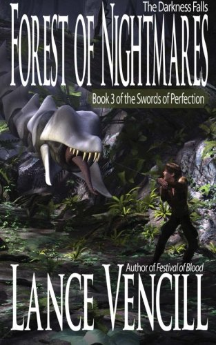 Forest of Nightmares: Book 3 of the Swords of Perfection (Volume 3)