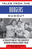 img - for Tales from the Dodgers Dugout: A Collection of the Greatest Dodger Stories Ever Told (Tales from the Team) book / textbook / text book