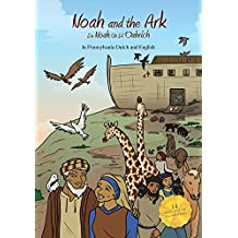 Noah and the Ark: In Pennsylvania Dutch and English