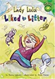 Lady Lulu Liked to Litter, Nancy Loewen, 1404848843