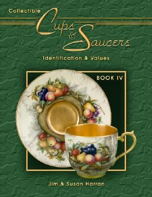Collectible Cups & Saucers Book IV [COLLECTIBLE CUPS & SAUCERS BK] [Paperback]