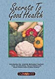 Secrets to Good Health - the Right Foods