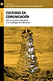 img - for Culturas en Comunicaci n: Entre la vocaci n intercultural y las tecnolog as de informaci n (Spanish Edition) book / textbook / text book