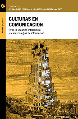 Culturas en Comunicación: Entre la vocación intercultural y las tecnologías de información (Spanish Edition)