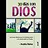 30 Días con Dios: Lecturas diarias que te fortalecerán y te acercarán al Padre (Spanish Edition)