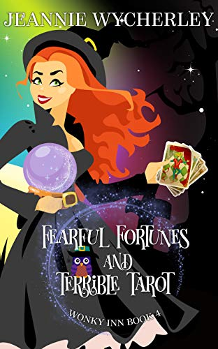 Fearful Fortunes and Terrible Tarot: Wonky Inn Book 4 by [Wycherley, Jeannie]