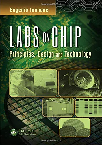 (Labs on Chip: Principles, Design and Technology (Devices, Circuits, and Systems))