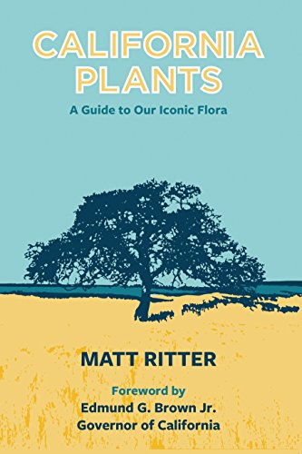 California Plants: A Guide to Our Iconic Flora (Of Trees California)