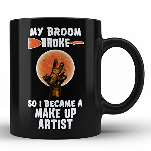 Halloween Gifts Job Mug for Make Up Artist My Broom Broke so I became a Make Up Artist Funny Novelty Coffee Mug for Friend Office Gifts Mom Dad Brother Sister Family by HOM