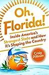 Oh, Florida!: How America's Weirdest...