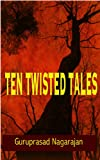 Ten Twisted Tales