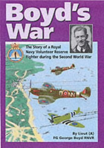 Boyd's War: The Story of a Royal Navy Volunteer Reserve Fighter Pilot During World War Two by Boyd, George (April 1, 2002) Paperback pdf epub
