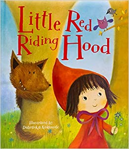 Little Red Riding Hood Gaby Goldsack Dubravka Kolanovic