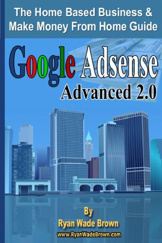 Google Adsense Advanced 2.0 Black And White Version: The Home Based Business & Make Money From Home Guide: Amazon.es: Libros