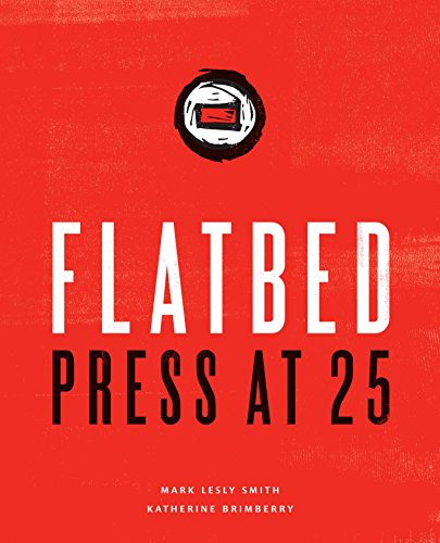 Flatbed Press at 25 by University of Texas Press