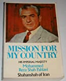 img - for Mission for My Country His Imperial Majesty Mohammed Reza Shah Pahlavi Shahanshah of Iran book / textbook / text book