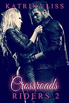 Crossroads (Riders Book 2) by [Liss, Katrina]