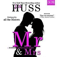 Mr. & Mrs. Audiobook by JA Huss Narrated by Alexander Cendese, Ryan West, Joe Arden, Rob Shapiro, Tad Branson, Teddy Hamilton