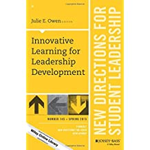 Innovative Learning for Leadership Development: New Directions for Student Leadership, Number 145 (J-B SL Single...