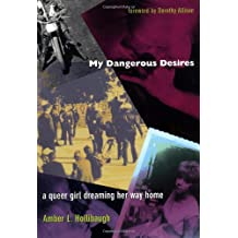 My Dangerous Desires: A Queer Girl Dreaming Her Way Home (Series Q)