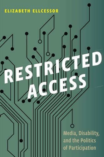 Restricted Access: Media, Disability, and the Politics of Participation (Postmillennial Pop)