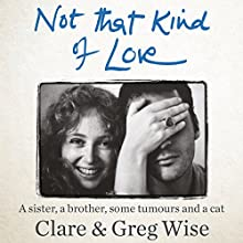 Not That Kind of Love Audiobook by Clare Wise, Greg Wise Narrated by Rose Smith, Greg Wise