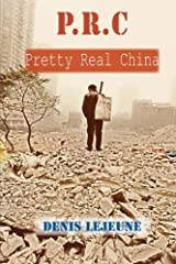 P.R.C - Pretty Real China by Denis Lejeune (2013-05-15)
