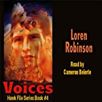 Voices: Hawk File, Book 4 | Loren Robinson