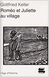 Roméo et Juliette au village, Keller, Gottfried