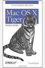 Mac OS X Tiger Pocket Guide (Pocket References) 4th edition by Toporek, Chuck (2005) Paperback Paperback