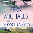 The Blossom Sisters Audiobook by Fern Michaels Narrated by Jeff Crawford