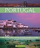 Highlights Portugal: Die 50 Ziele, die Sie gesehen haben sollten