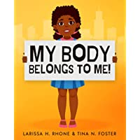 My Body Belongs To Me!: A book about body ownership, healthy boundaries and communication.