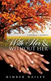 With Her and Without Her, Kimber Dailey, 1625099061