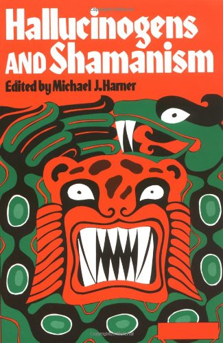Hallucinogens and Shamanism (Galaxy Books)