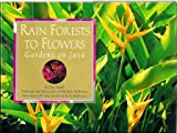 Rainforests to Flowers - Gardens on Java, Greg Asbury and Elvin McDonald, 0965400301