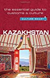 Kazakhstan - Culture Smart!: The Essential Guide to Customs & Culture