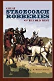 Great Stagecoach Robberies of the Old West, First Edition