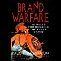 Brand Warfare: 10 Rules for Building the Killer Brand Audiobook by David D'Alessandro Narrated by Grover Gardner
