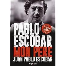 Pablo Escobar Mon père (French Edition)