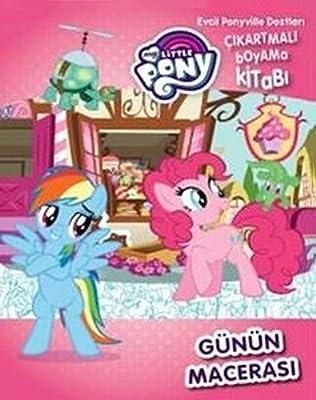 Evcil Pony Ile Dostlari Cikartmali Boyama Kitabi My Little Pony