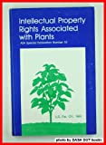 Intellectual Property Rights Associated with Plants, B. E. Caldwell, 0891181016