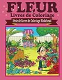 fleur livres de coloriage s?rie de livres de coloriage blokehead french edition