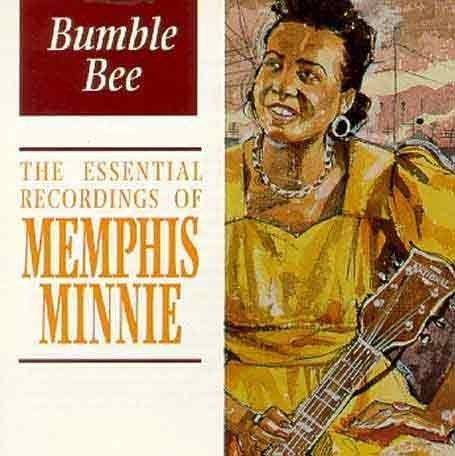 Bumble Bee: THE ESSENTIAL RECORDINGS OF MEMPHIS MINNIE by Memphis Minnie (2002-11-26) (Bumble Minnie Memphis Bee)