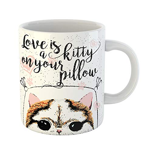 Emvency Coffee Tea Mug Gift 11 Ounces Funny Ceramic Love Is Kitty on Your Quote About Pets Outstanding Lettering Motivational Post Gifts For Family Friends Coworkers Boss Mug ()