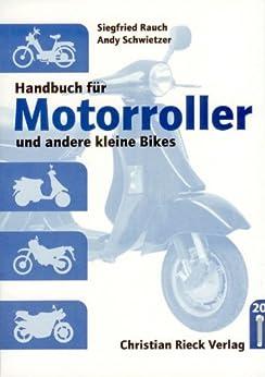 handbuch f r motorroller und andere kleine bikes german edition andy schwietzer siegfried. Black Bedroom Furniture Sets. Home Design Ideas